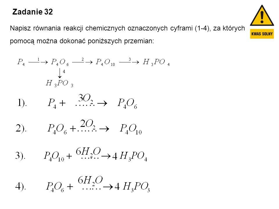 Zadanie 32 Napisz równania reakcji chemicznych oznaczonych cyframi (1-4), za których. pomocą można dokonać poniższych przemian: