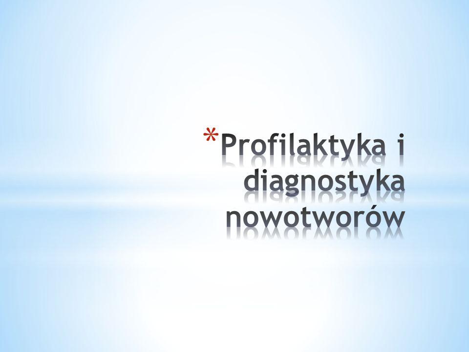 Profilaktyka i diagnostyka nowotworów