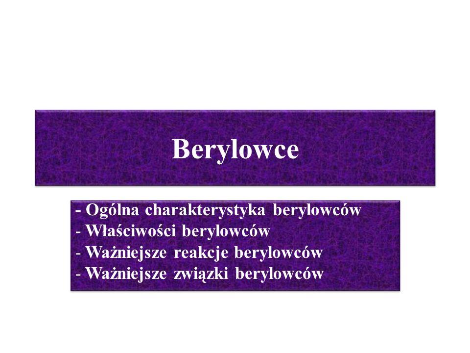 Berylowce - Ogólna charakterystyka berylowców Właściwości berylowców