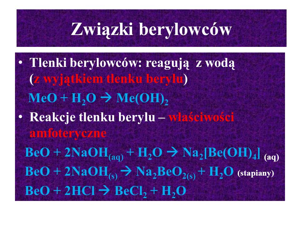 Związki berylowców Tlenki berylowców: reagują z wodą (z wyjątkiem tlenku berylu) MeO + H2O  Me(OH)2.