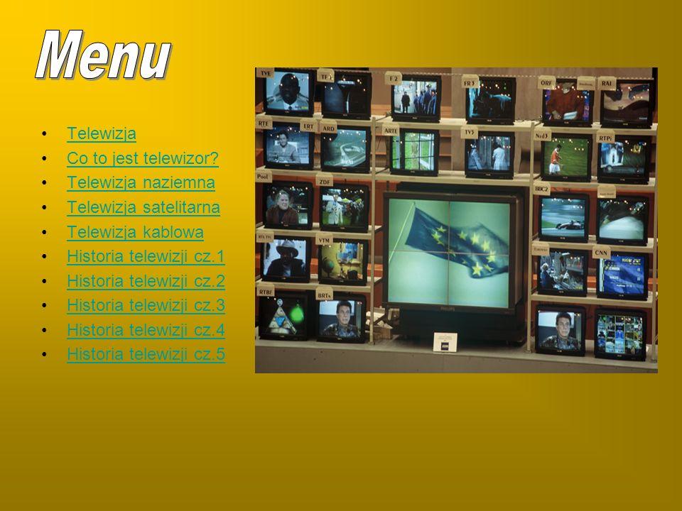 Menu Telewizja Co to jest telewizor Telewizja naziemna