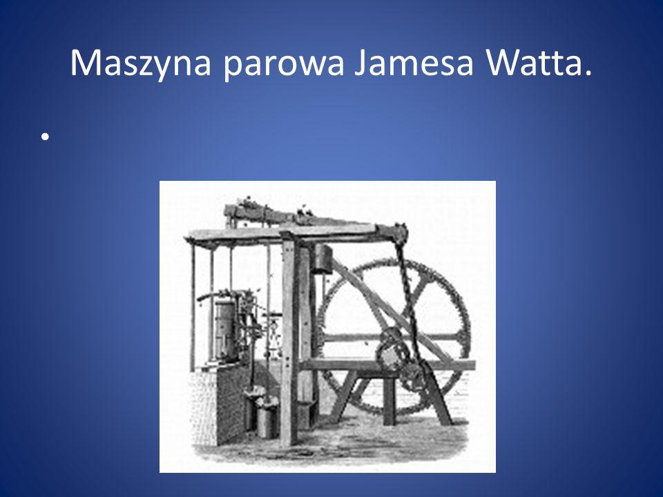 Maszyna parowa Jamesa Watta.
