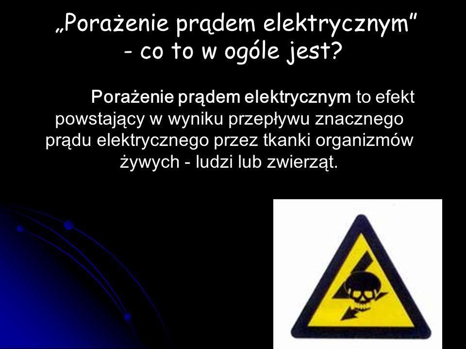 """""""Porażenie prądem elektrycznym - co to w ogóle jest"""