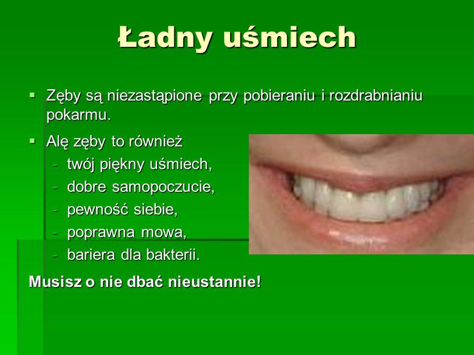 Ładny uśmiech Zęby są niezastąpione przy pobieraniu i rozdrabnianiu pokarmu. Alę zęby to również. twój piękny uśmiech,