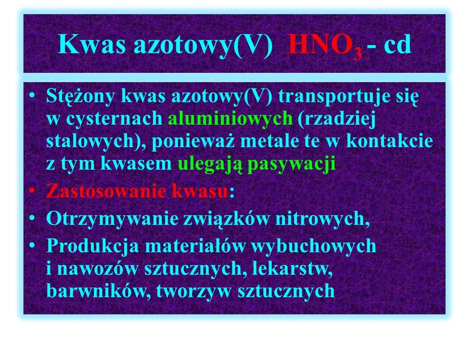 Kwas azotowy(V) HNO3 - cd