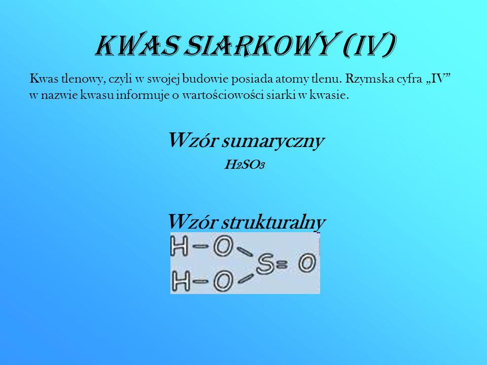 Kwas siarkowy (IV) Wzór sumaryczny Wzór strukturalny