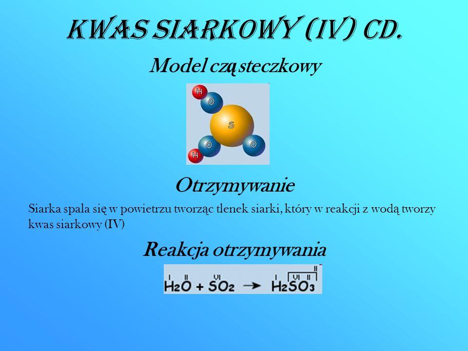 Kwas siarkowy (IV) CD. Model cząsteczkowy Otrzymywanie