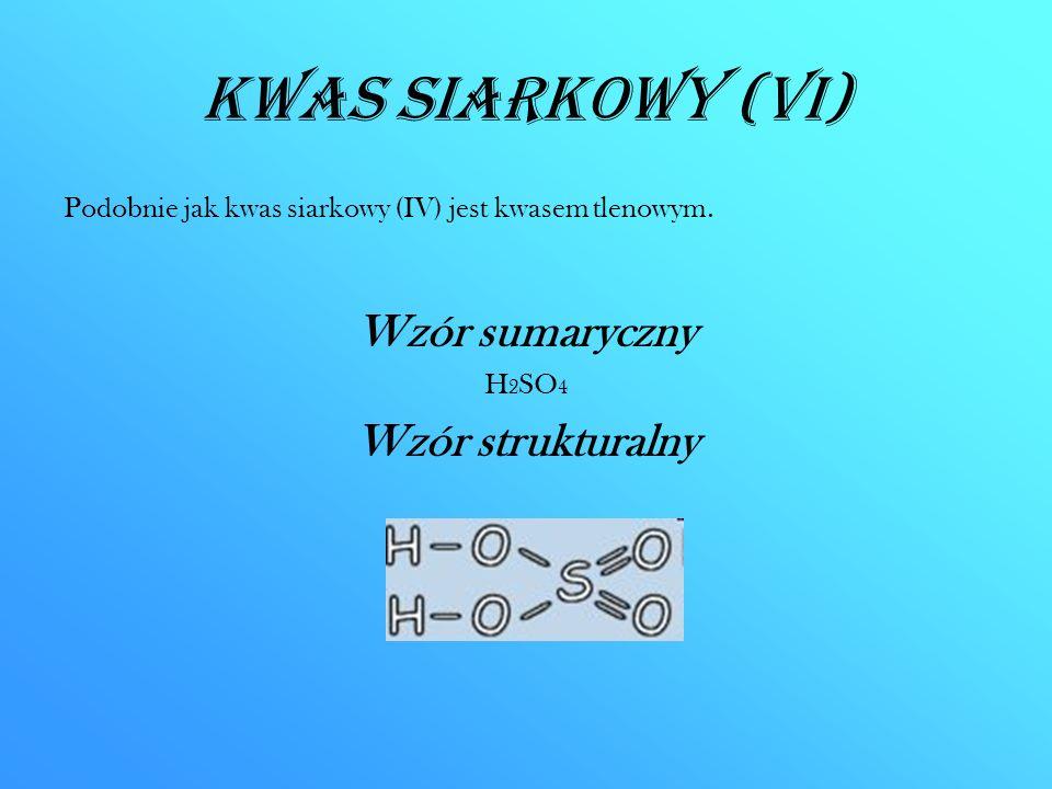 Kwas siarkowy (VI) Wzór sumaryczny Wzór strukturalny