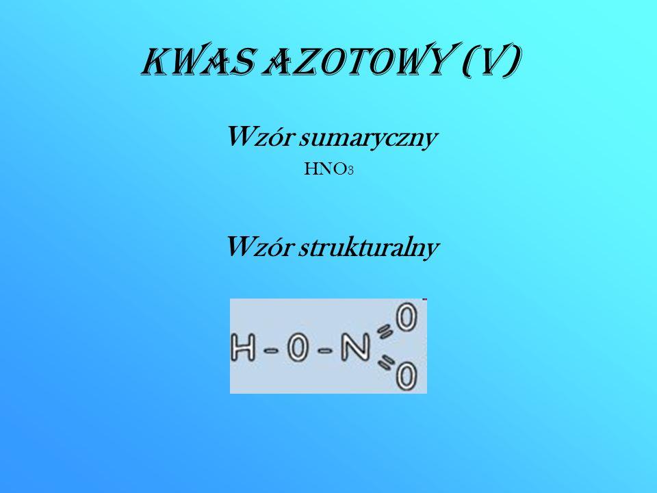 Kwas azotowy (V) Wzór sumaryczny HNO3 Wzór strukturalny