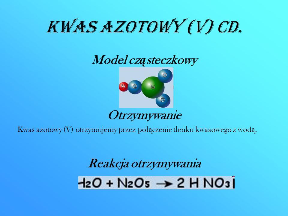 Kwas azotowy (V) CD. Model cząsteczkowy Otrzymywanie