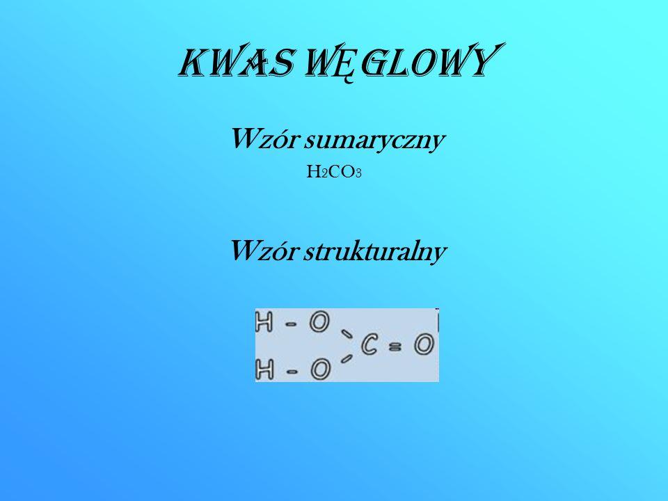 Kwas WĘglowy Wzór sumaryczny H2CO3 Wzór strukturalny
