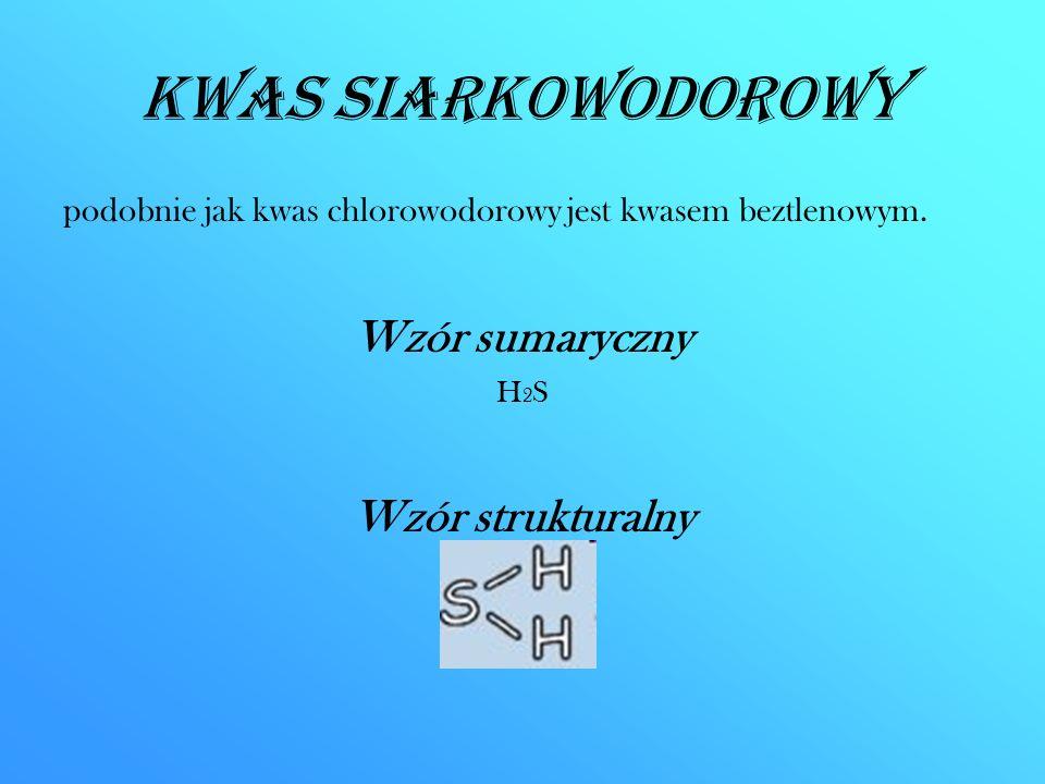 Kwas siarkowodorowy Wzór sumaryczny Wzór strukturalny