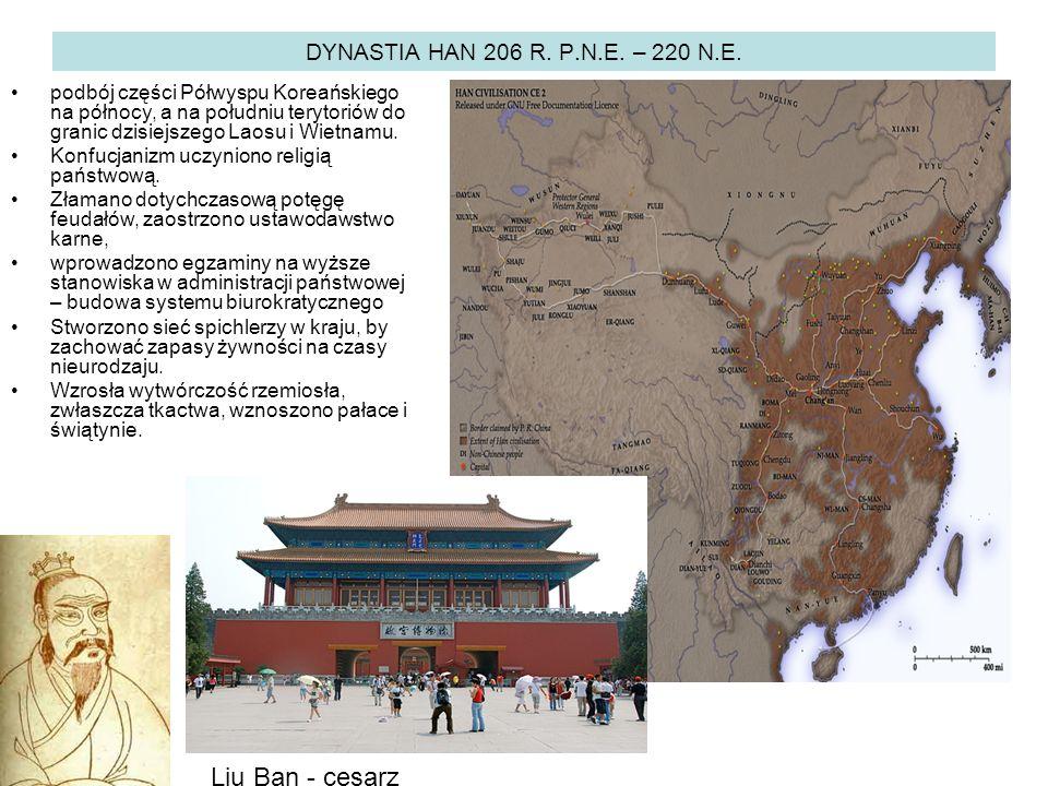 Liu Ban - cesarz DYNASTIA HAN 206 R. P.N.E. – 220 N.E.