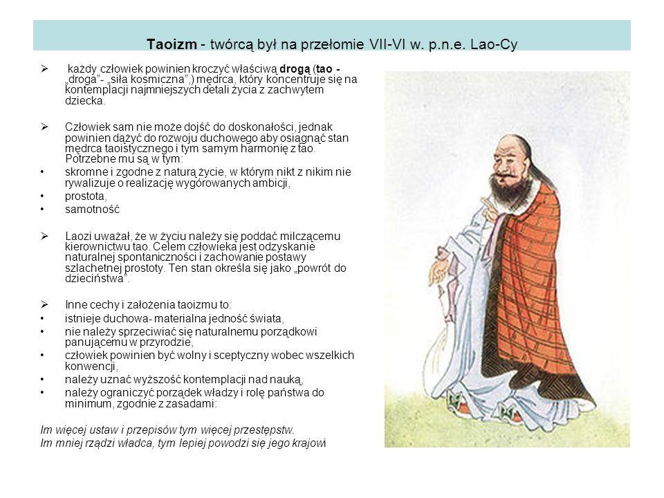 Taoizm - twórcą był na przełomie VII-VI w. p.n.e. Lao-Cy