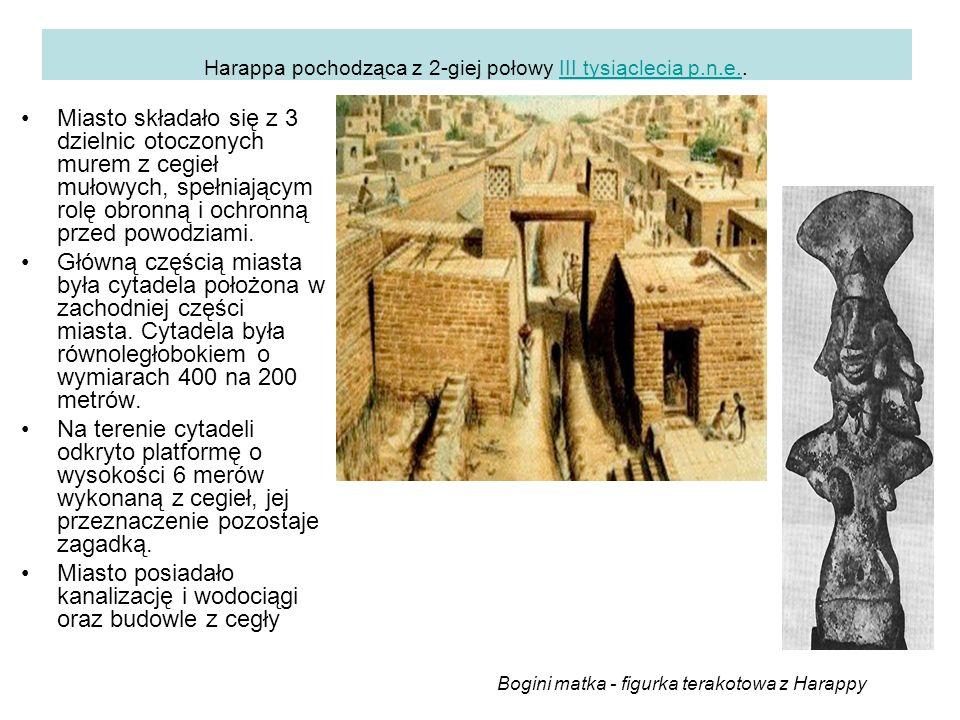 Harappa pochodząca z 2-giej połowy III tysiąclecia p.n.e..
