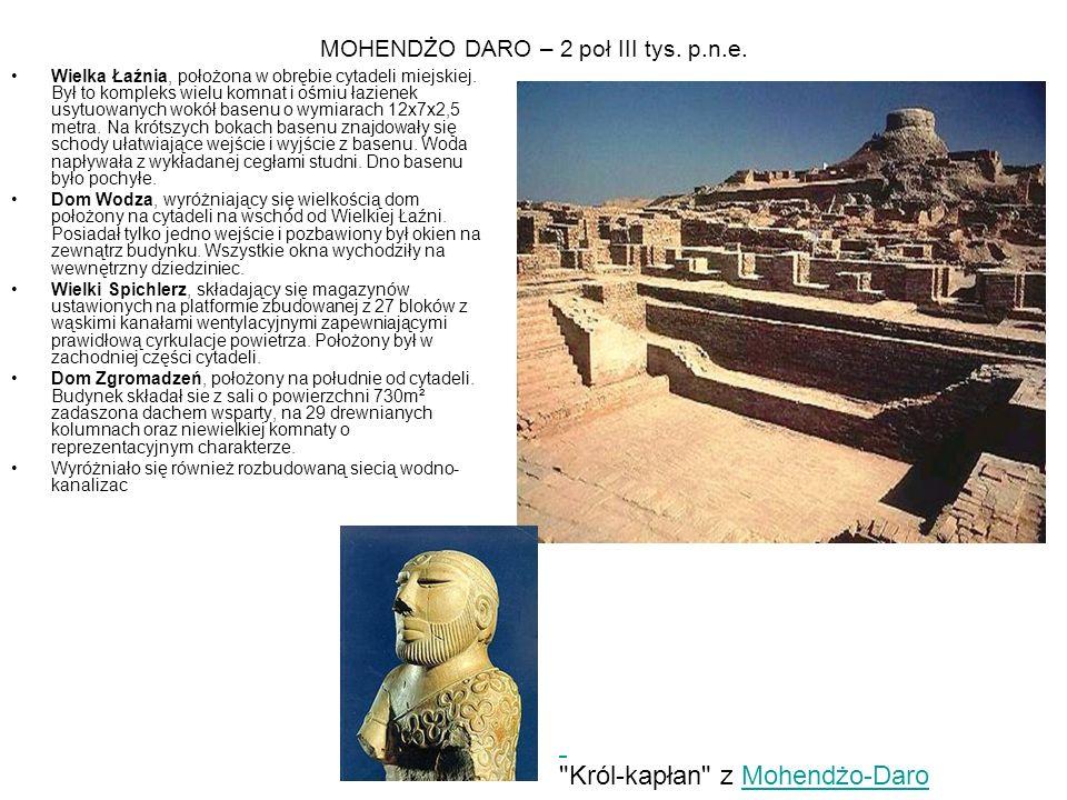 MOHENDŻO DARO – 2 poł III tys. p.n.e.