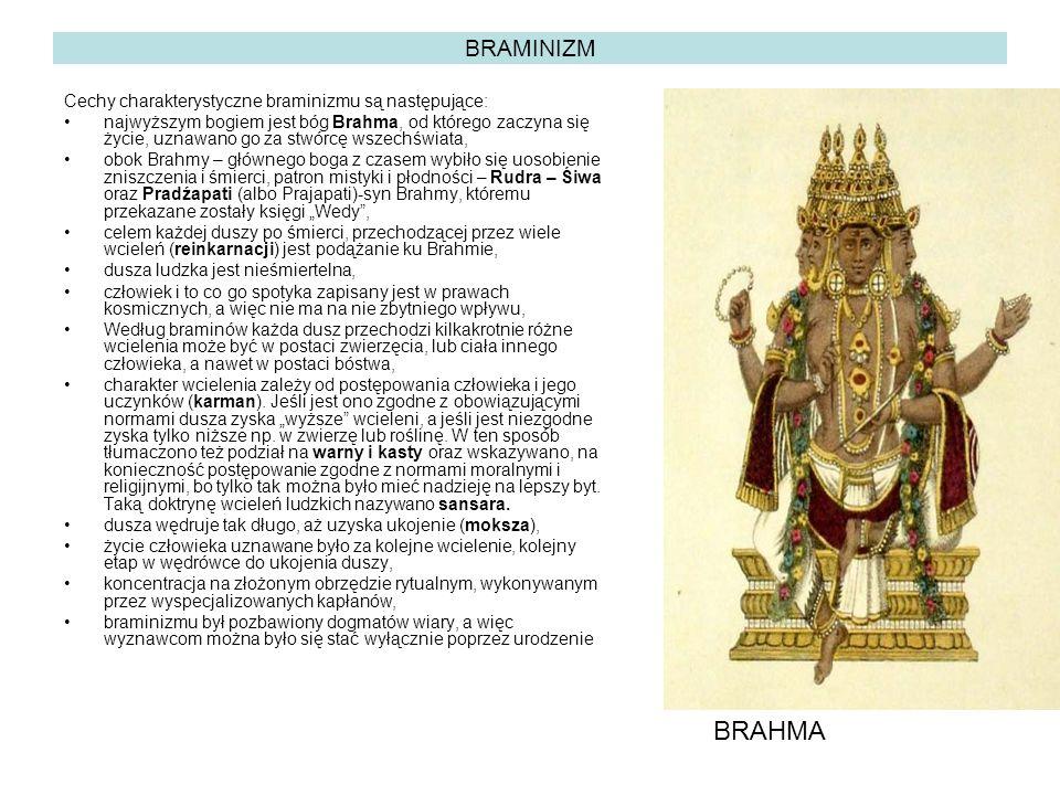 BRAHMA BRAMINIZM Cechy charakterystyczne braminizmu są następujące: