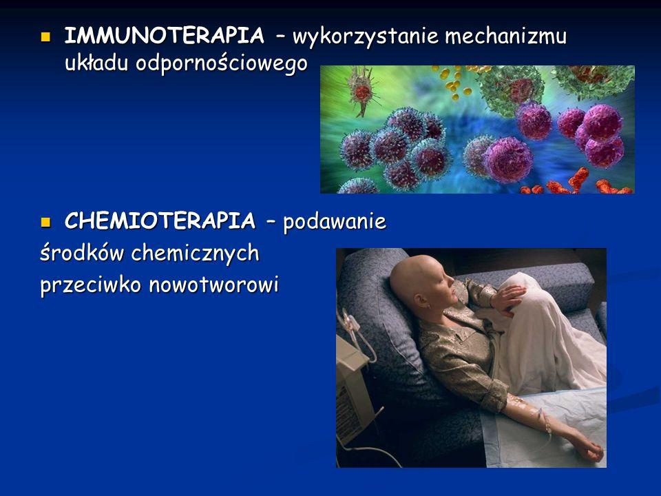 IMMUNOTERAPIA – wykorzystanie mechanizmu układu odpornościowego