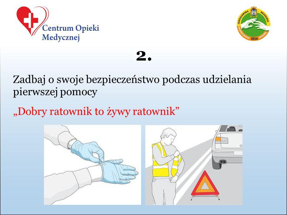 2. Zadbaj o swoje bezpieczeństwo podczas udzielania pierwszej pomocy