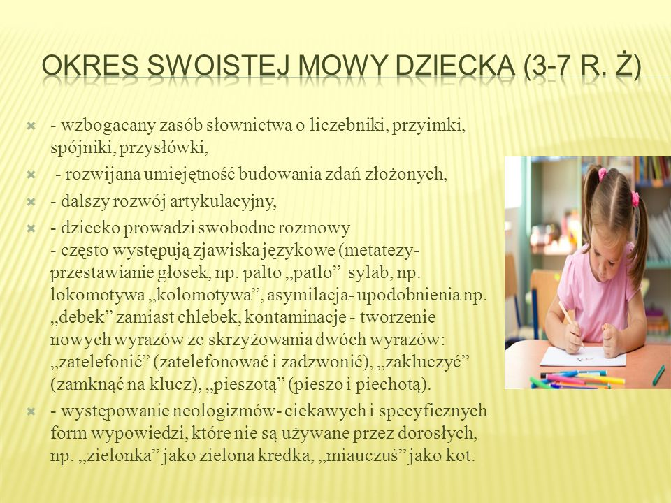 Okres swoistej mowy dziecka (3-7 r. ż)