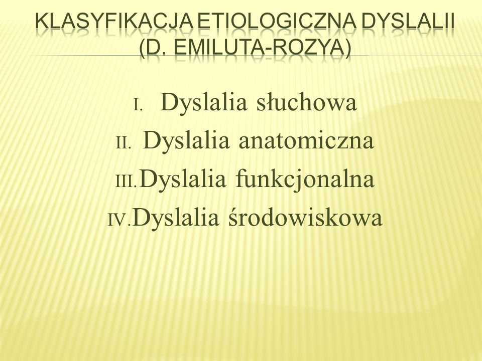 Klasyfikacja etiologiczna dyslalii (D. Emiluta-Rozya)