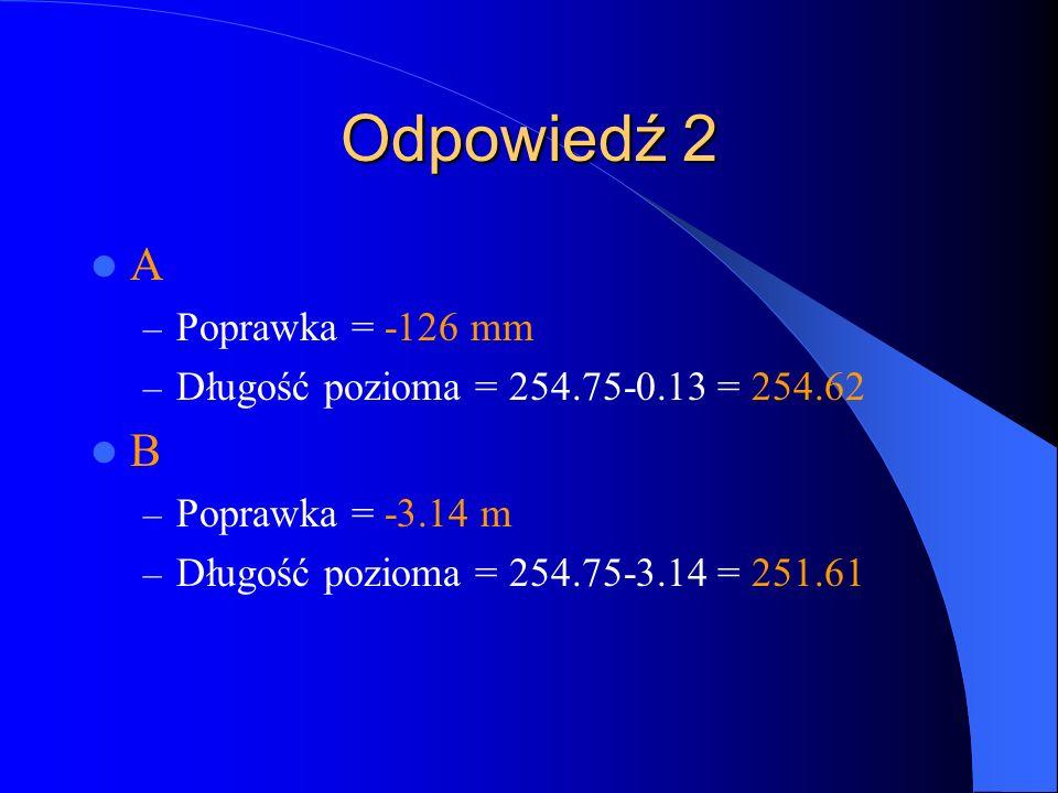 Odpowiedź 2 A B Poprawka = -126 mm