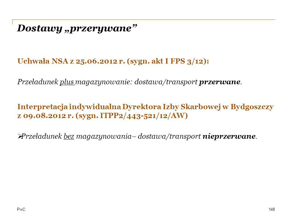 """Dostawy """"przerywane Uchwała NSA z 25.06.2012 r. (sygn. akt I FPS 3/12): Przeładunek plus magazynowanie: dostawa/transport przerwane."""