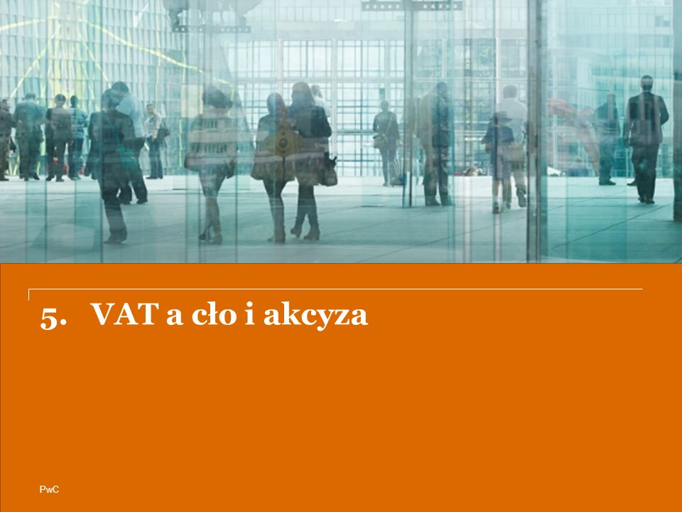 5. VAT a cło i akcyza