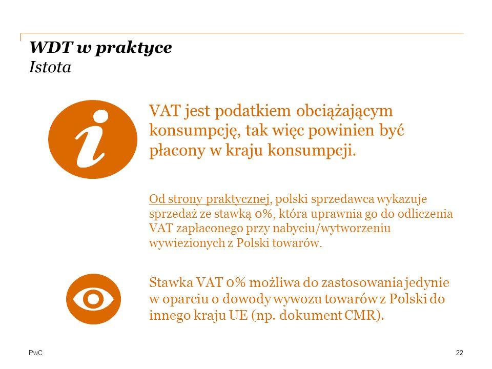 WDT w praktyce Istota VAT jest podatkiem obciążającym konsumpcję, tak więc powinien być płacony w kraju konsumpcji.