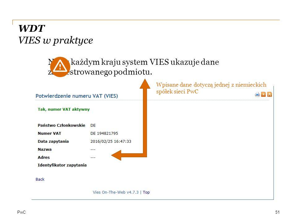 WDT VIES w praktyce Nie w każdym kraju system VIES ukazuje dane zarejestrowanego podmiotu.