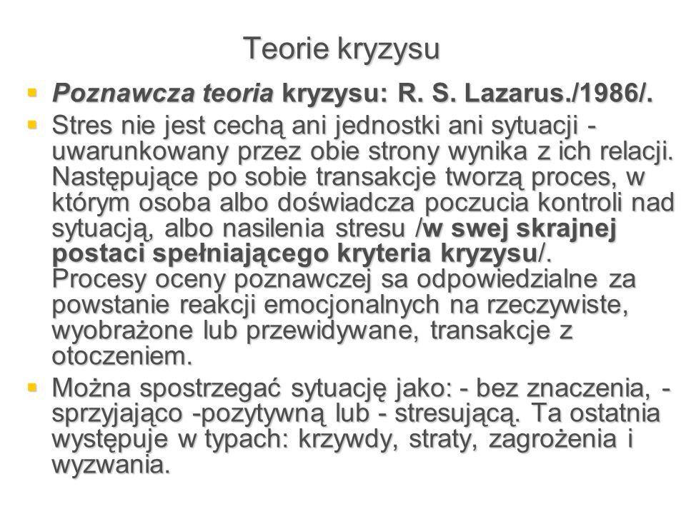 Teorie kryzysu Poznawcza teoria kryzysu: R. S. Lazarus./1986/.