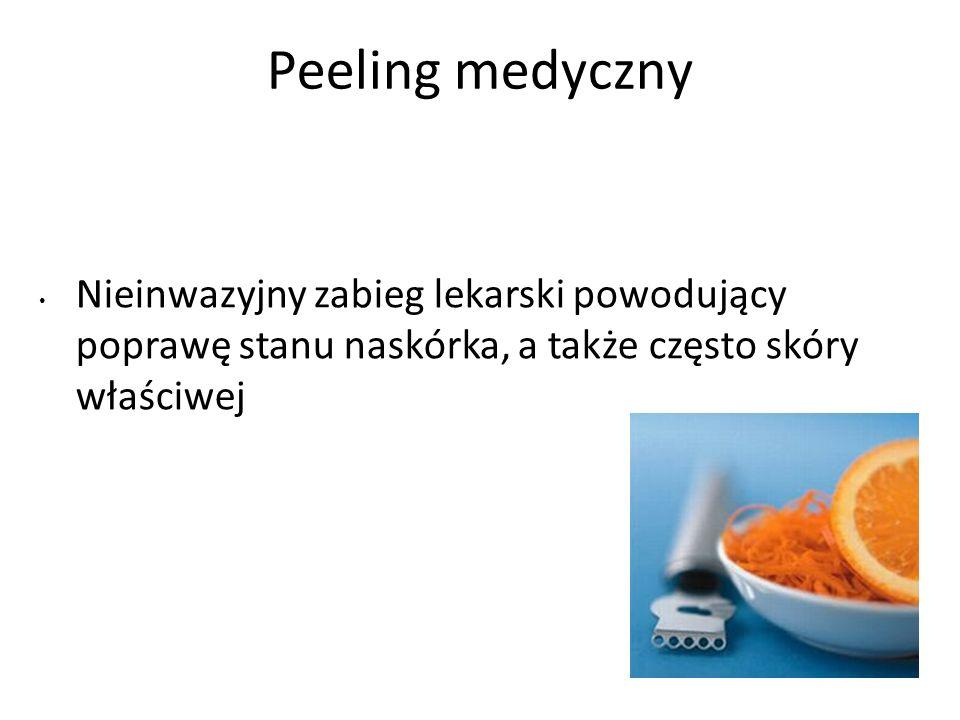 Peeling medyczny Nieinwazyjny zabieg lekarski powodujący poprawę stanu naskórka, a także często skóry właściwej.