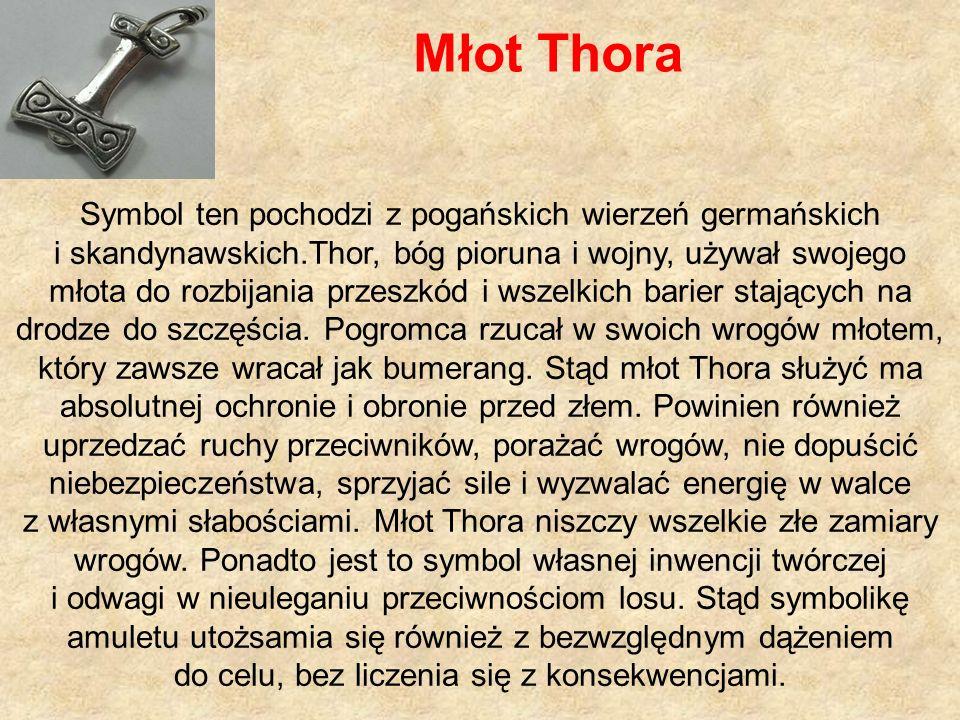 Młot Thora Symbol ten pochodzi z pogańskich wierzeń germańskich