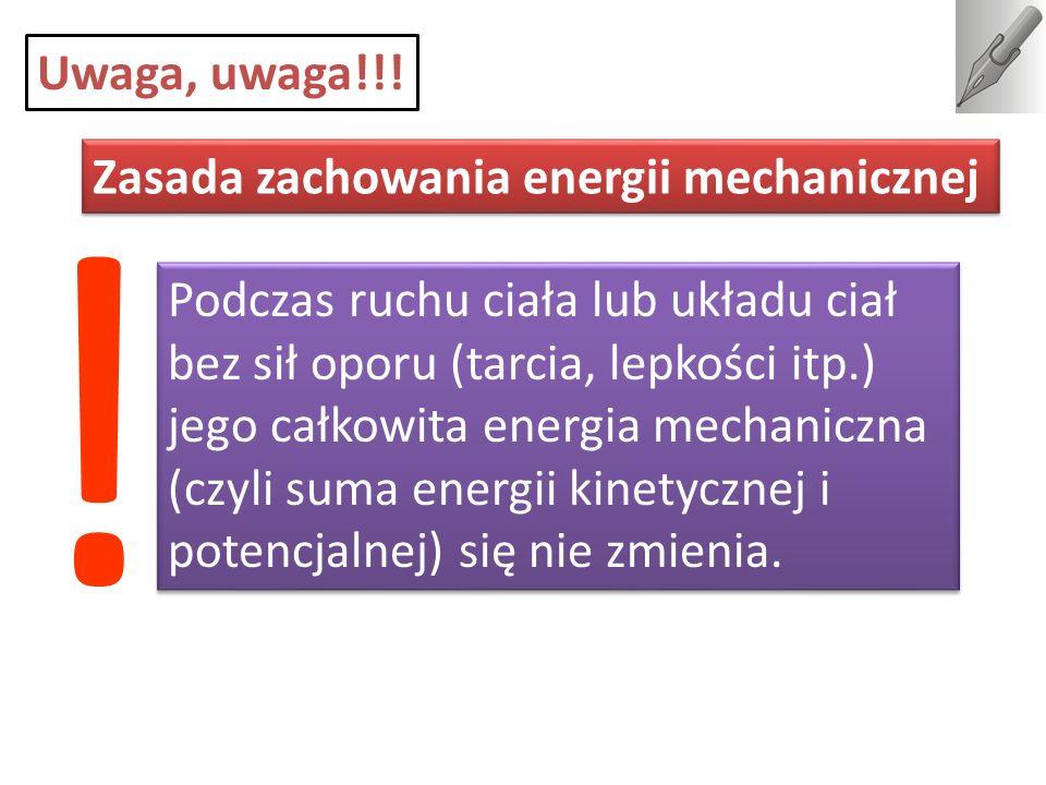 ! Uwaga, uwaga!!! Zasada zachowania energii mechanicznej