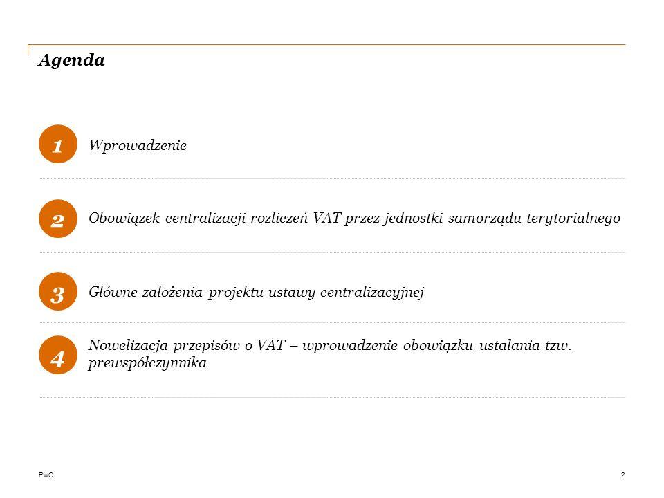 Agenda 1. Wprowadzenie. 2. Obowiązek centralizacji rozliczeń VAT przez jednostki samorządu terytorialnego.