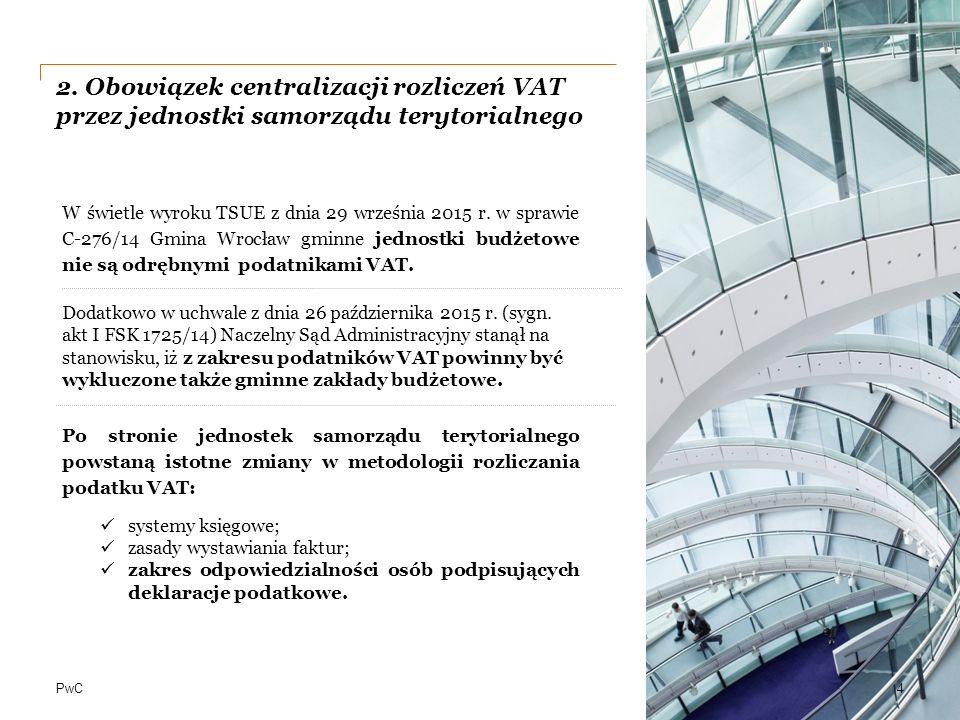 2. Obowiązek centralizacji rozliczeń VAT przez jednostki samorządu terytorialnego