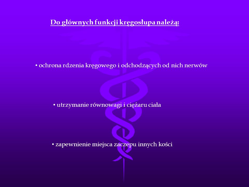 Do głównych funkcji kręgosłupa należą: