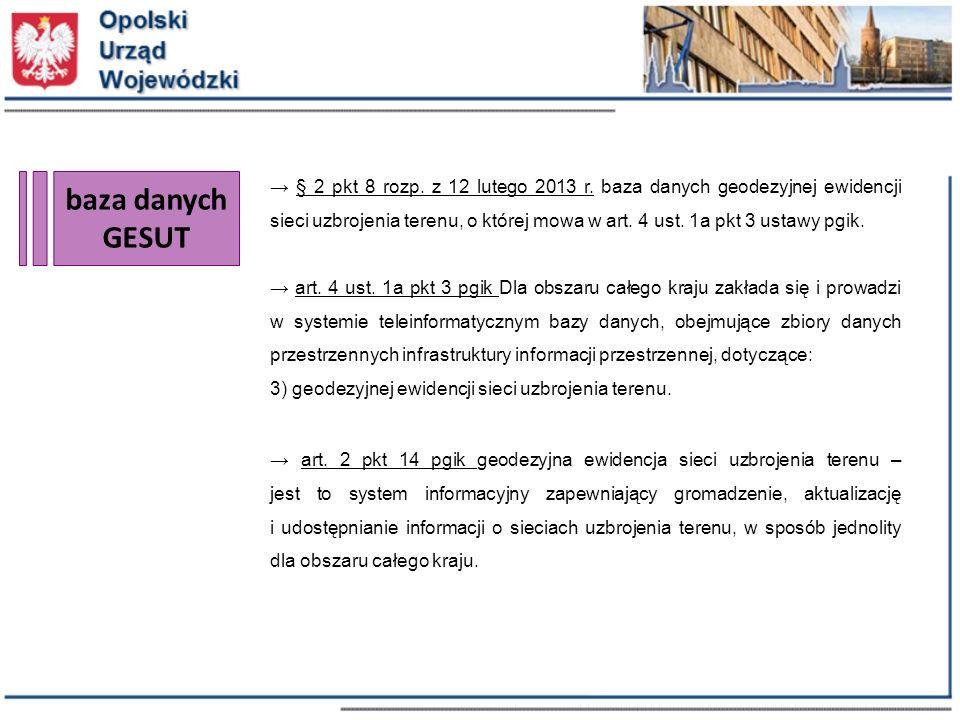 → § 2 pkt 8 rozp. z 12 lutego 2013 r. baza danych geodezyjnej ewidencji sieci uzbrojenia terenu, o której mowa w art. 4 ust. 1a pkt 3 ustawy pgik.