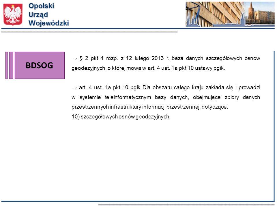 BDSOG → § 2 pkt 4 rozp. z 12 lutego 2013 r. baza danych szczegółowych osnów geodezyjnych, o której mowa w art. 4 ust. 1a pkt 10 ustawy pgik.