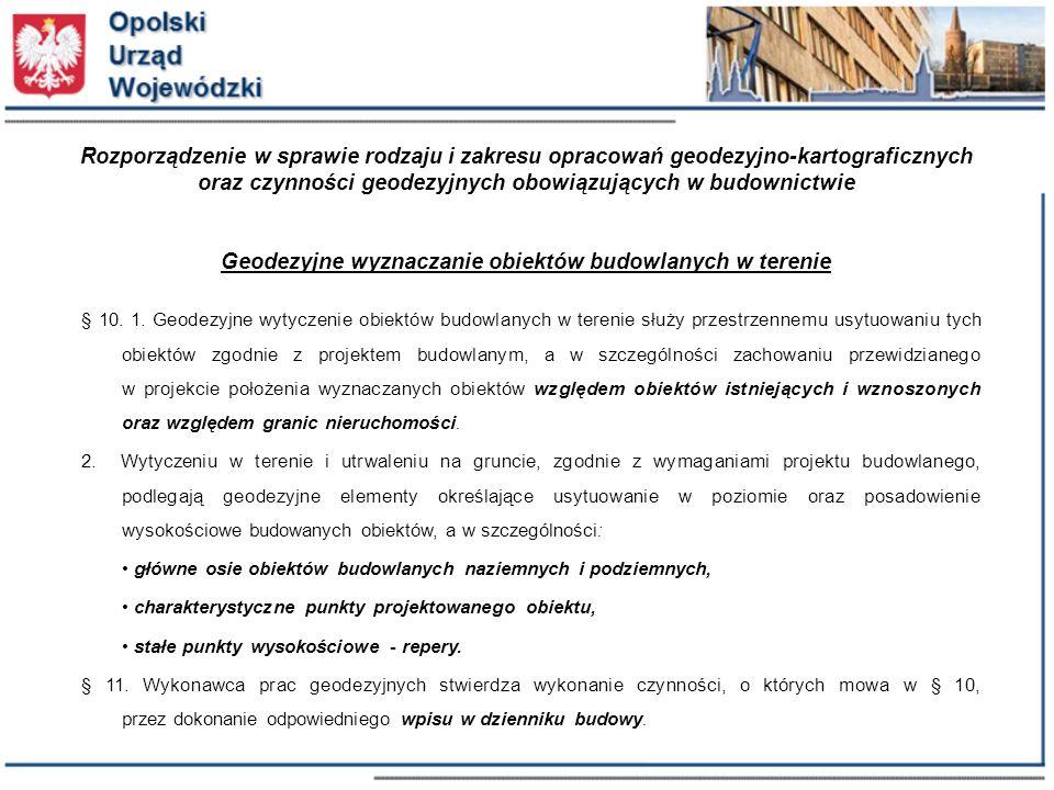 Rozporządzenie w sprawie rodzaju i zakresu opracowań geodezyjno-kartograficznych oraz czynności geodezyjnych obowiązujących w budownictwie Geodezyjne wyznaczanie obiektów budowlanych w terenie