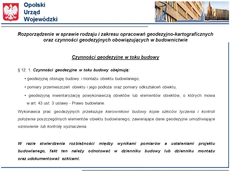 Rozporządzenie w sprawie rodzaju i zakresu opracowań geodezyjno-kartograficznych oraz czynności geodezyjnych obowiązujących w budownictwie Czynności geodezyjne w toku budowy