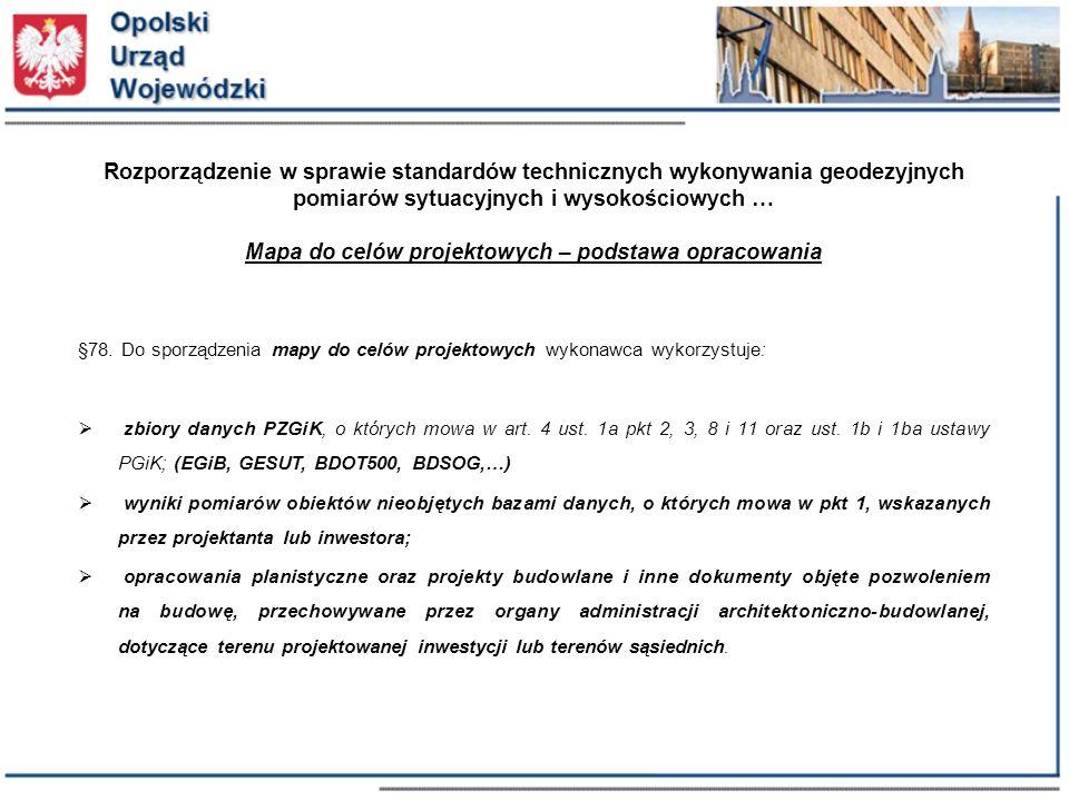 Rozporządzenie w sprawie standardów technicznych wykonywania geodezyjnych pomiarów sytuacyjnych i wysokościowych … Mapa do celów projektowych – podstawa opracowania
