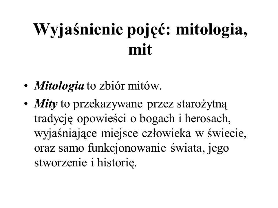 Wyjaśnienie pojęć: mitologia, mit