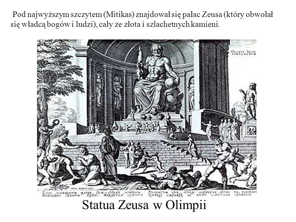 Pod najwyższym szczytem (Mitikas) znajdował się pałac Zeusa (który obwołał się władcą bogów i ludzi), cały ze złota i szlachetnych kamieni.