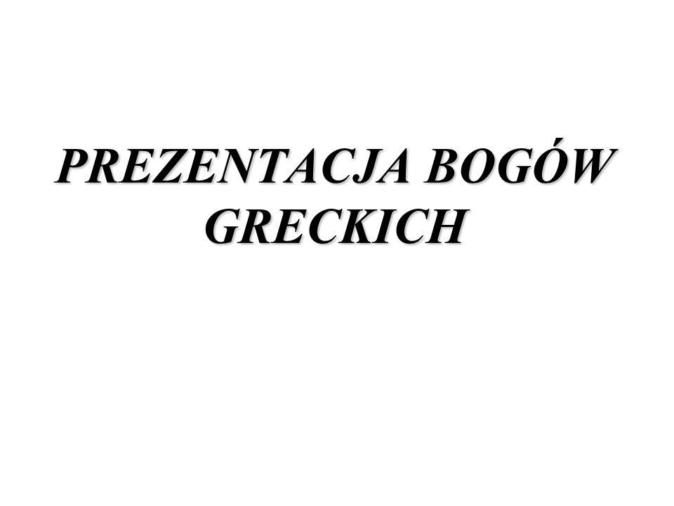 PREZENTACJA BOGÓW GRECKICH