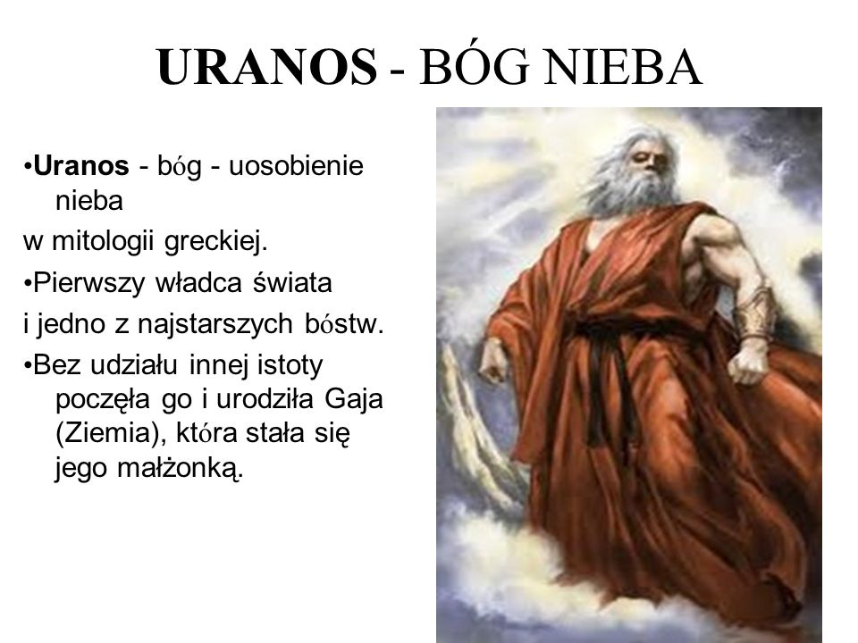 URANOS - BÓG NIEBA •Uranos - bóg - uosobienie nieba