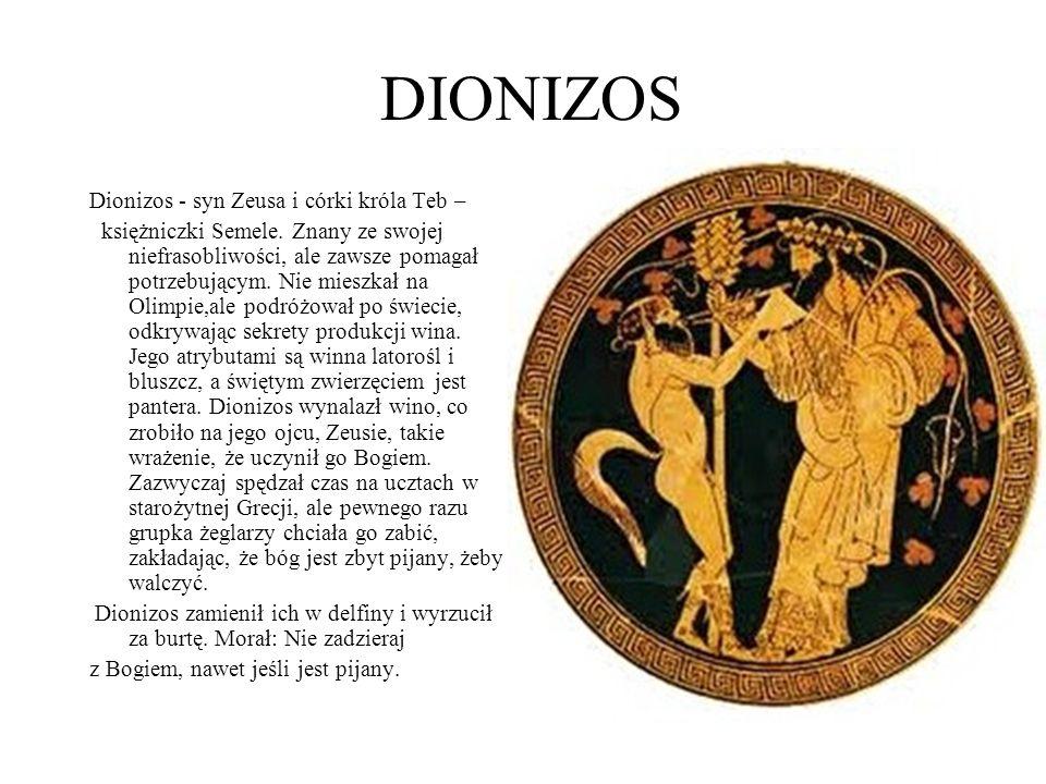 DIONIZOS Dionizos - syn Zeusa i córki króla Teb –