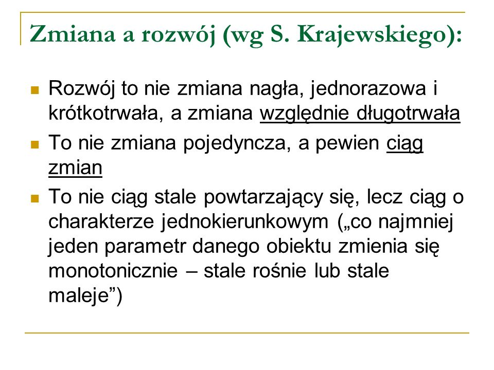Zmiana a rozwój (wg S. Krajewskiego):