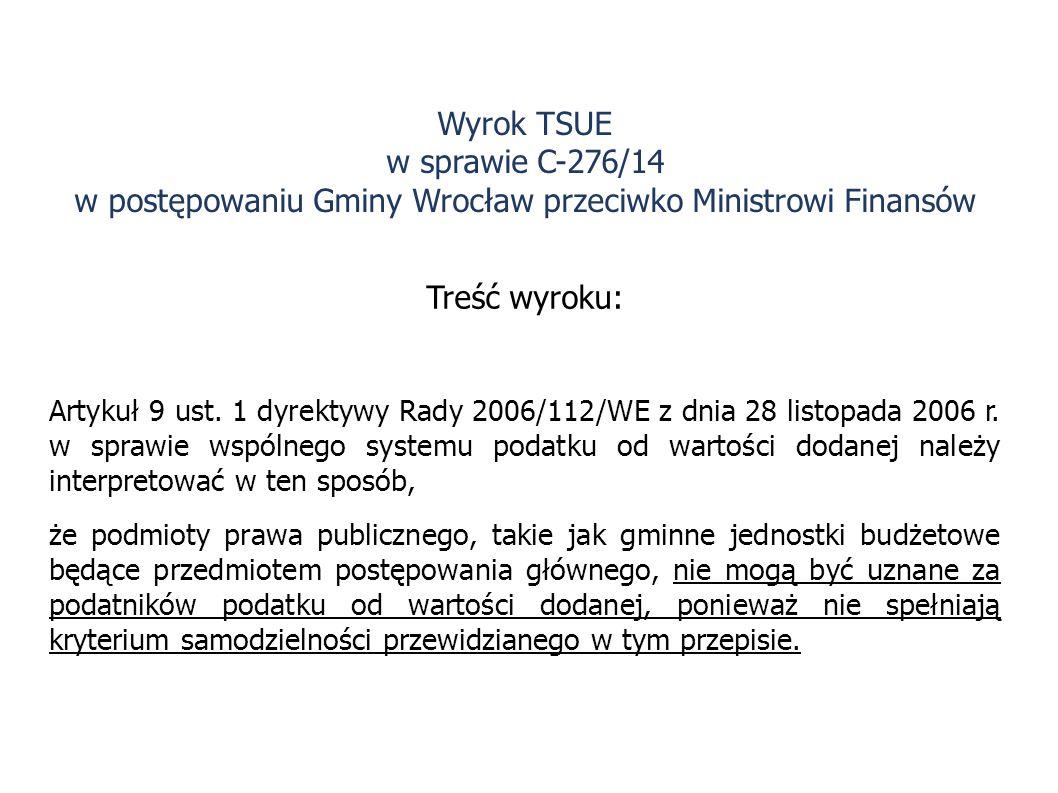 Wyrok TSUE w sprawie C-276/14 w postępowaniu Gminy Wrocław przeciwko Ministrowi Finansów
