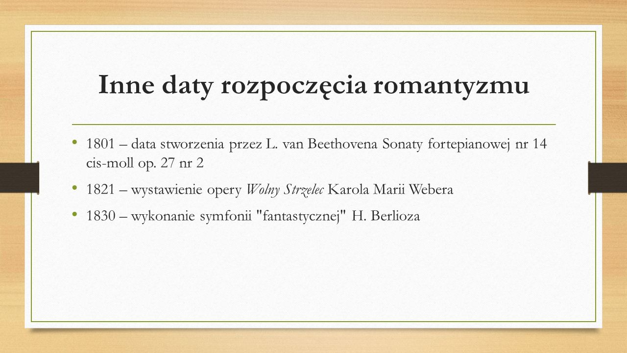 Inne daty rozpoczęcia romantyzmu